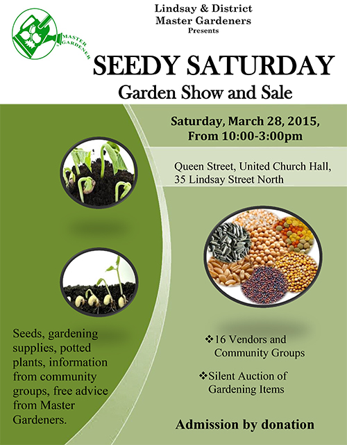 Lindsay Seedy Saturday, Saturday, March 28, 2015, From 10:00-3:00pm at Queen Street, United Church Hall, 35 Lindsay Street North